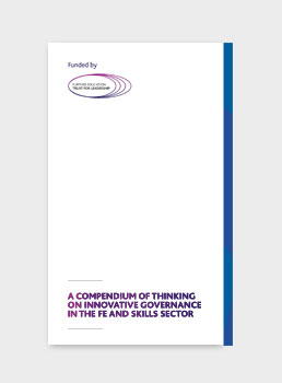 A Compendium of Thinking on Innovative Governance in the FE and Skills Sector