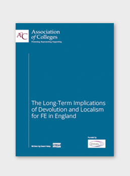 The long-term implications of devolution and localism for FE in England
