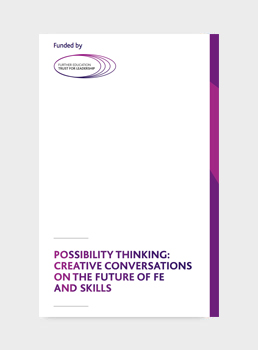 Possibility Thinking: Creative Conversations On The Future of FE and Skills