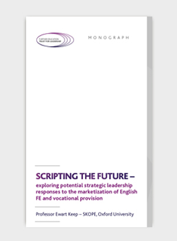 Scripting the future – exploring potential strategic leadership responses to the marketization of English FE and vocational provision