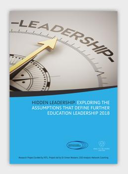 Hidden leadership: exploring the Assumptions that define further Education leadership 2018