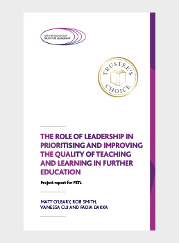The role of leadership in prioritising and improving the quality of teaching and learning in further education