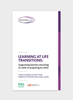 Learning at Life Transitions: Supporting learners returning to work or preparing to retire
