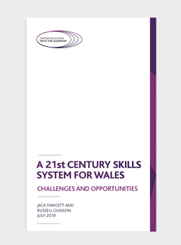 A 21st Century Skills System for Wales:  Challenges and Opportunities