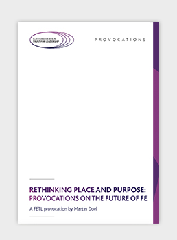 Rethinking Place and Purpose: Provocations on the Future of FE