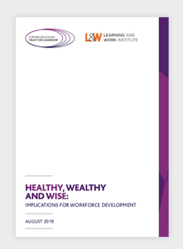 Healthy, Wealthy and Wise: implications for workforce development