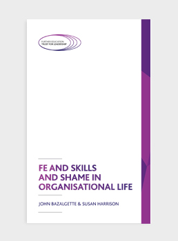 FE and Skills and shame in organisational life