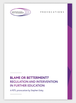 Blame or betterment? Regulation and intervention in further education