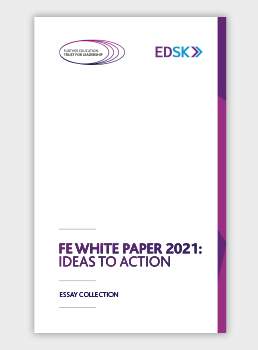 FE White Paper 2021: Ideas to Action